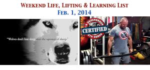 Weekend Life, Lifting & Learning List: Feb. 1, 2014