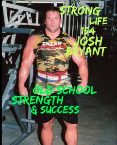 155 | Josh Bryant on Old School Strength & Success