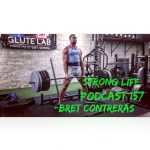 STRONG Life 157 | Bret Contreras & The Art of (STRENGTH) Coaching